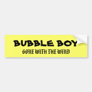 BUBBLE BOY, GONE WITH THE WIND BUMPER STICKER