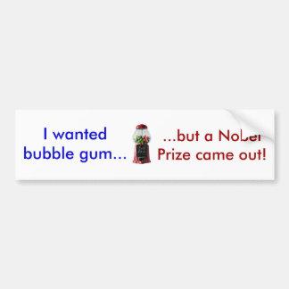 Bubble gum Nobel Prize machine Bumper Sticker Car Bumper Sticker
