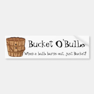 Bucket O'Bulbs Bumper Sticker