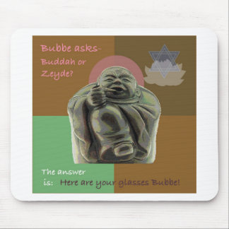 Buddah or Bubbe? Mouse Pad