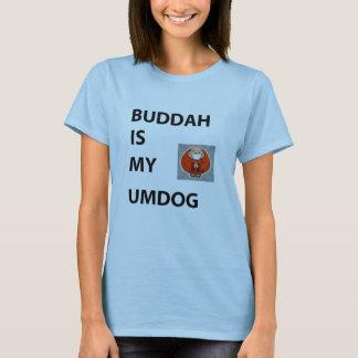 BUDDAH UMDOG T-Shirt