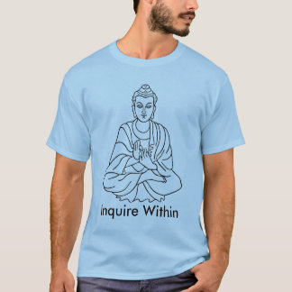buddha-1, Inquire Within T-Shirt
