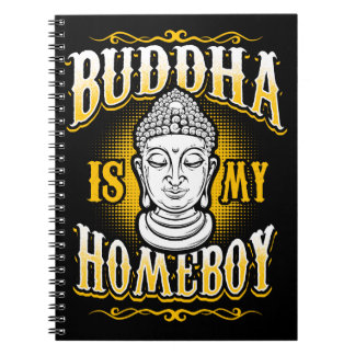 Buddha is my Homeboy Notebook