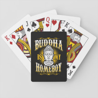 Buddha is my Homeboy Playing Cards