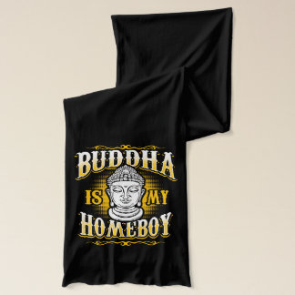 Buddha is my Homeboy Scarf