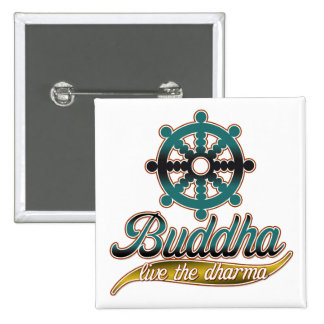 Buddha Live the Dharma Pin