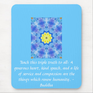 Buddha QUOTATION - Teach this triple truth to Mousepads