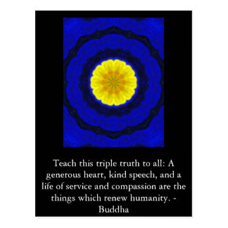 Buddha  QUOTATION - Teach this triple truth to.... Postcard