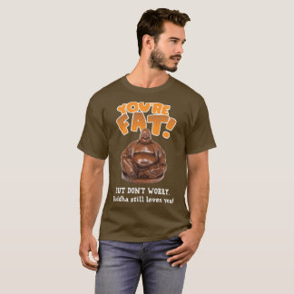 Buddha Still Loves You T-Shirt