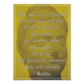Buddha 'The secret of health...' Quote Poster
