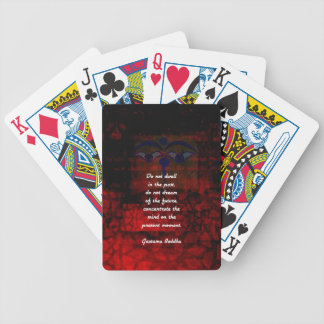 Buddha Uplifting Quote Don't Dwell In The Past Bicycle Playing Cards