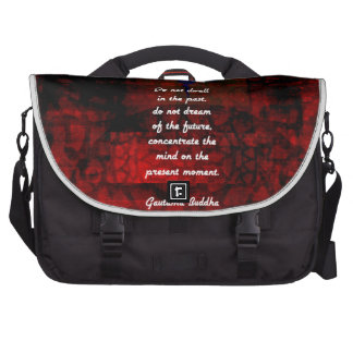 Buddha Uplifting Quote Don't Dwell In The Past Computer Bag