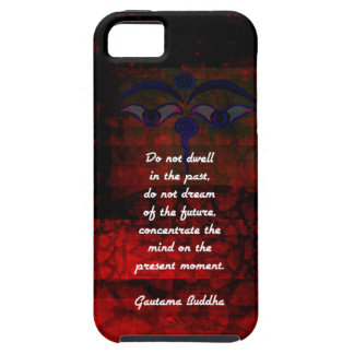 Buddha Uplifting Quote Don't Dwell In The Past iPhone 5 Cases