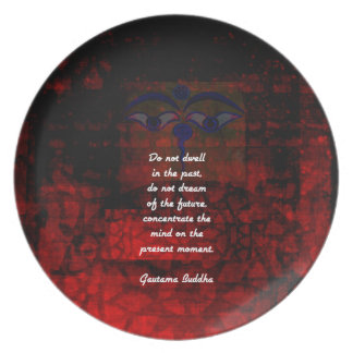 Buddha Uplifting Quote Don't Dwell In The Past Party Plates