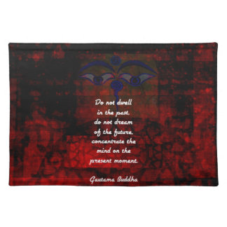 Buddha Uplifting Quote Don't Dwell In The Past Placemat