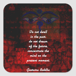 Buddha Uplifting Quote Don't Dwell In The Past Square Sticker
