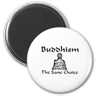 Buddhism The Sane Choice 2 Inch Round Magnet