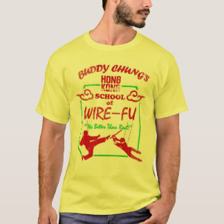Buddy Chung's Hong Kong School of Wire-Fu T-Shirt