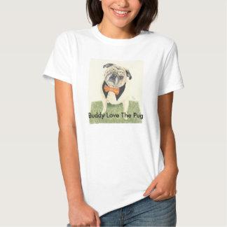 Buddy Love the Pug Tshirts