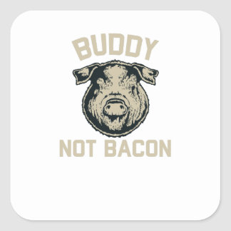 Buddy Not Bacon Custom Vegetarian Sticker