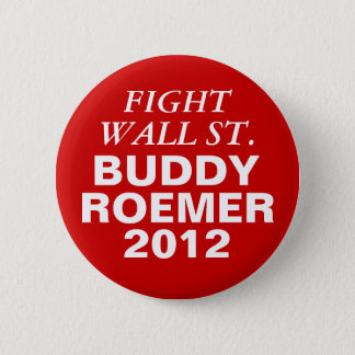 Buddy Roemer 2012 Fight Wall Street 2 Inch Round Button
