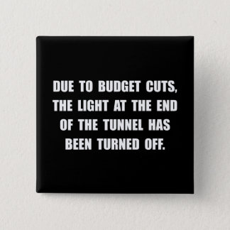 Budget Cuts 2 Inch Square Button
