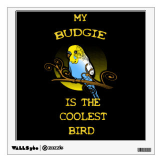 Budgie is the Coolest Bird Wall Sticker