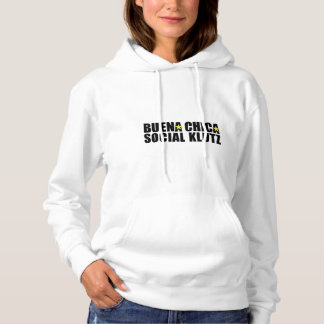 Buena Chica Social Klutz Hoodie