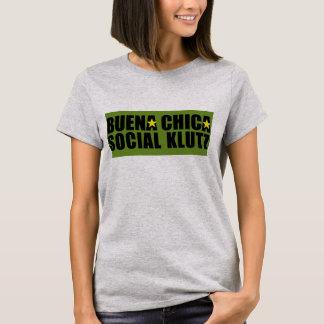 Buena Chica Social Klutz T-Shirt