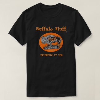 Buffalo Fluff Official T-Shirt Fluffin' It Up