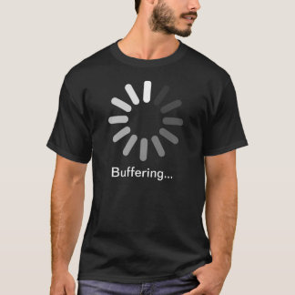 Buffering T-Shirt (Custom Text)