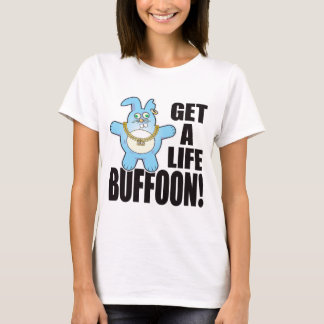 Buffoon Bad Bun Life T-Shirt
