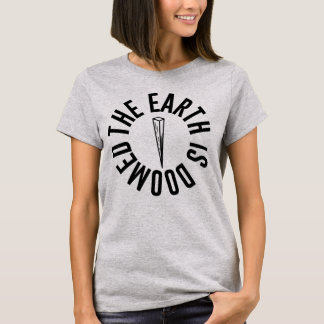 "Buffy ""The Earth is Doomed"" T-Shirt"
