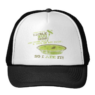 Bug In My soup! I ate a bug Trucker Hat