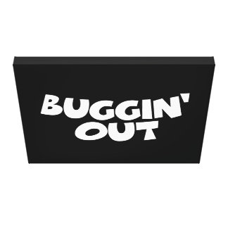 Buggin' Out Stretched Canvas Print