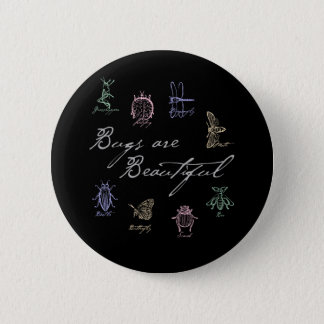 Bugs are Beautiful 2 Inch Round Button