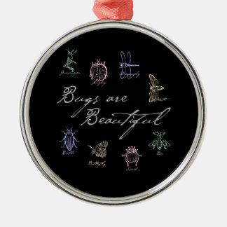 Bugs are Beautiful Metal Ornament