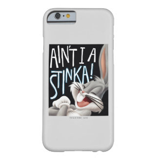 BUGS BUNNY™- Ain't I A Stinka! Barely There iPhone 6 Case