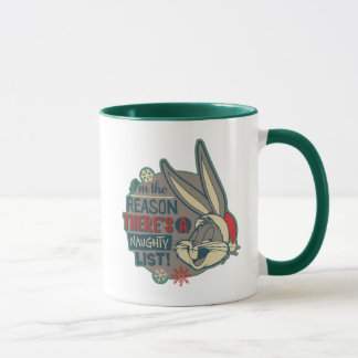 BUGS BUNNY™- The Reason There's A Naughty List Mug
