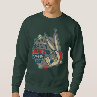 BUGS BUNNY™- The Reason There's A Naughty List Sweatshirt