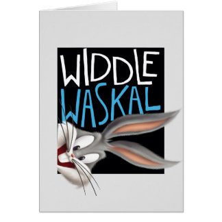 BUGS BUNNY™- Widdle Waskal Card