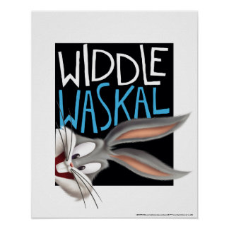 BUGS BUNNY™- Widdle Waskal Poster