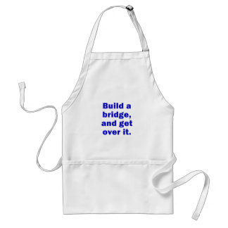 Build a Bridge and Get Over It Standard Apron