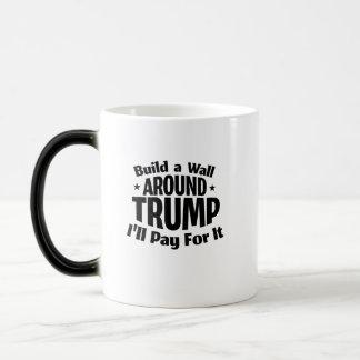 Build a Wall Around Trump Funny Magic Mug