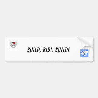 Build, Bebe, Build! Bumper Sticker