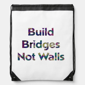 Build bridges not walls backpack