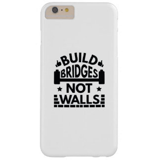 Build Bridges Not Walls Barely There iPhone 6 Plus Case