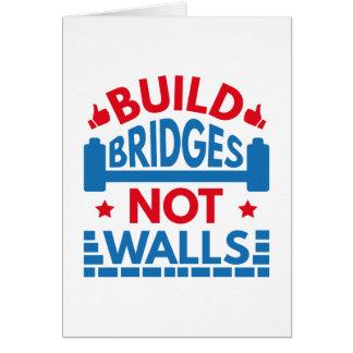 Build Bridges Not Walls Card