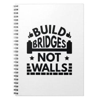Build Bridges Not Walls Notebooks