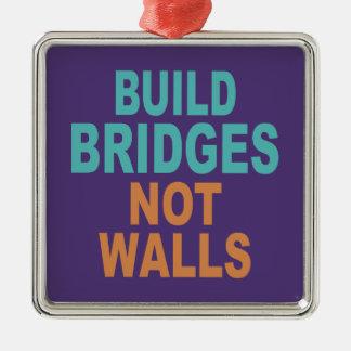 """""""Build Bridges Not Walls"""" ornament"""